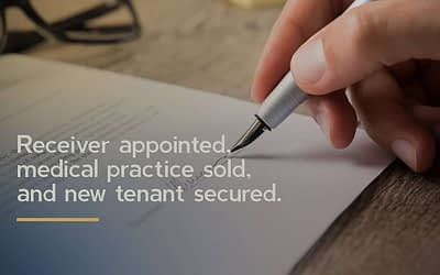Receiver appointed, medical practice sold, and new tenant secured